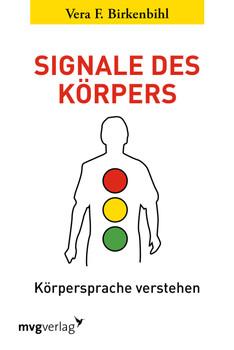 Signale des Körpers: Körpersprache verstehen - Birkenbihl, Vera F.