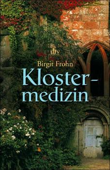 Klostermedizin. - Birgit Frohn