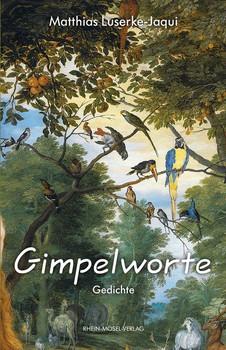 Gimpelworte. Gedichte - Matthias Luserke-Jaqui  [Taschenbuch]