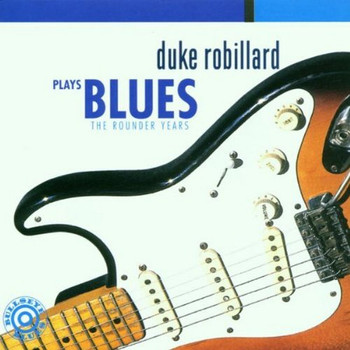 Duke Robillard - Duke Robillard Plays.. . Blues
