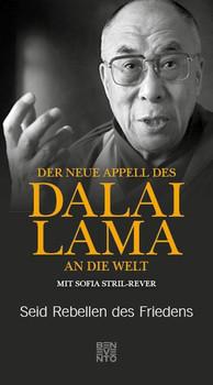 Der neue Appell des Dalai Lama an die Welt. Seid Rebellen des Friedens - Dalai Lama  [Gebundene Ausgabe]