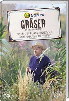 MDR Garten - Gräser. Faszinierende Pflanzen, eindrucksvolle Kombinationen, hilfreiche Pflegetipps - Horst Schöne  [Gebundene Ausgabe]