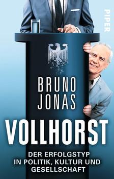 Vollhorst: Der Erfolgstyp in Politik, Kultur und Gesellschaft - Bruno Jonas [Taschenbuch]