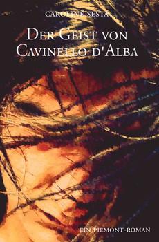 Der Geist von Cavinello d'Alba - Caroline Sesta  [Taschenbuch]
