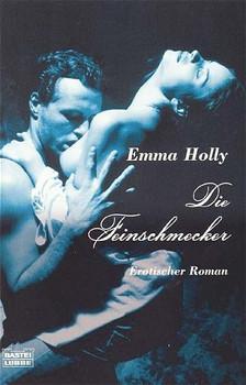Die Feinschmecker. - Emma Holly