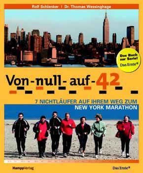 Von null auf 42: 7 Nichtläufer auf ihrem Weg zum New York Marathon - Rolf Schlenker