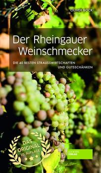 Der Rheingauer Weinschmecker. Die 40 besten Straußwirtschaften und Gutsschänken - Oliver Bock  [Gebundene Ausgabe]