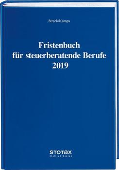 Fristenbuch für steuerberatende Berufe 2019 - Michael Streck  [Gebundene Ausgabe]