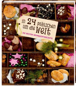 In 24 Plätzchen um die Welt: Die besten Weihnachtsrezepte - Martin, Silke