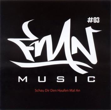 FMN Music - FMN-Music Compilation #03 - Schau Dir Den Haufen Mal An