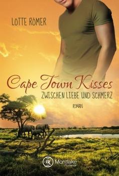Cape Town Kisses. Zwischen Liebe und Schmerz - Lotte Römer  [Taschenbuch]