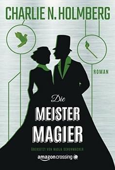 Die Meistermagier - Charlie N. Holmberg  [Taschenbuch]