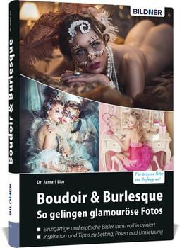 Boudoir & Burlesque. So gelingen glamouröse Fotos - Dr. Jamori Lior  [Gebundene Ausgabe]