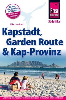 Reise Know-How Reiseführer Kapstadt, Garden Route und Kap-Provinz - Elke Losskarn  [Taschenbuch]