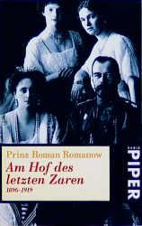 Am Hof des letzten Zaren - 1896-1919 - Prinz Roman Romanow