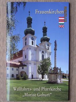 Frauenkirchen: Wallfahrts- und Pfarrkirche Mariae Geburt - Saliger, Artur