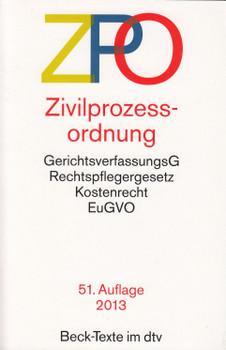 ZPO - Zivilprozessordnung: GerichtsverfassungsG, Rechtspflegergesetz, Kostenrecht, EuGVO [Taschenbuch, 51. Auflage 2013]