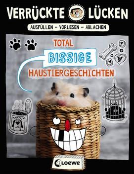 Verrückte Lücken - Total bissige Haustiergeschichten. Wortspiele für Kinder ab 10 Jahre - Jens Schumacher  [Taschenbuch]