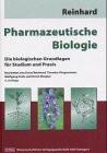 Pharmazeutische Biologie 1. Die biologischen Grundlagen für Studium und Praxis - Ernst Reinhard