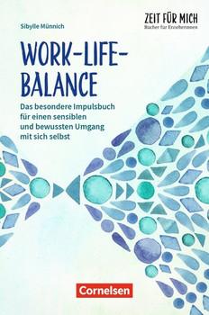 Zeit für mich - Bücher für Erzieherinnen / Work-Life-Balance. Das besondere Impulsbuch für einen sensiblen und bewussten Umgang mit sich selbst. Buch - Sibylle Münnich  [Taschenbuch]