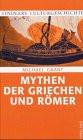 Mythen der Griechen und Römer.  Kindlers Kulturgeschichte - Michael Grant