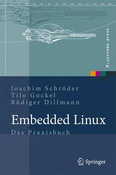 Embedded Linux: Das Praxisbuch - Joachim Schröder