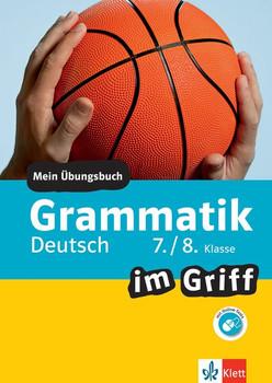 Klett Grammatik im Griff Deutsch 7./8. Klasse. Mein Übungsbuch für Gymnasium und Realschule [Taschenbuch]