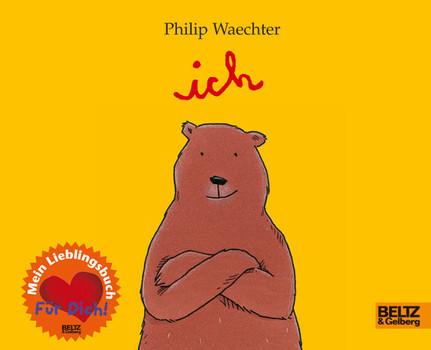 Ich: Mein Lieblingsbuch Für Dich! - Philip Waechter