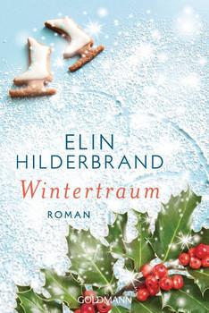 Wintertraum. Die Winter-Street-Reihe 4 - Roman - Elin Hilderbrand  [Taschenbuch]