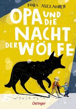 Opa und die Nacht der Wölfe - Nora Alexander  [Gebundene Ausgabe]