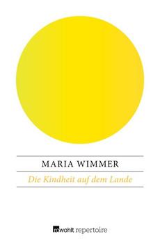 Die Kindheit auf dem Lande - Maria Wimmer  [Taschenbuch]