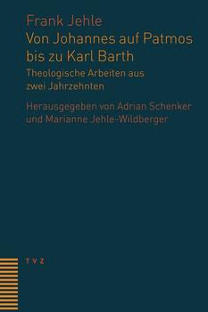 Von Johannes auf Patmos bis zu Karl Barth. Theologische Arbeiten aus zwei Jahrzehnten - Frank Jehle  [Gebundene Ausgabe]