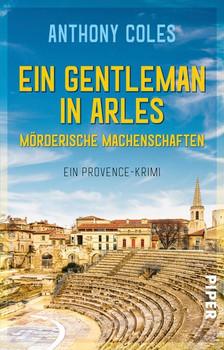 Ein Gentleman in Arles – Mörderische Machenschaften. Ein Provence-Krimi - Anthony Coles  [Taschenbuch]