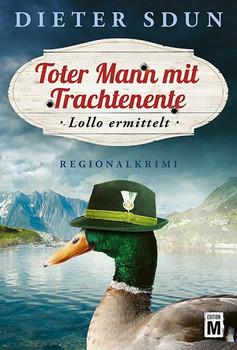 Toter Mann mit Trachtenente - Dieter Sdun  [Taschenbuch]