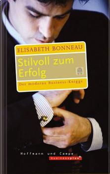 Stilvoll zum Erfolg: Der moderne Business-Knigge - Elisabeth Bonneau