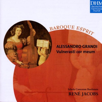 Rene Jacobs - Baroque Esprit - Alessandro Grandi Vulnerasti Cor Meum