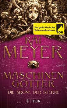 Die Krone der Sterne. Roman - Kai Meyer  [Taschenbuch]