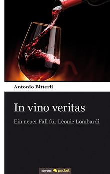 In vino veritas: Ein neuer Fall für Léonie Lombardi - Bitterli, Antonio
