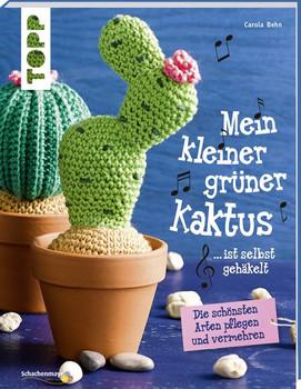 Mein kleiner grüner Kaktus ist selbst gehäkelt (kreativ.kompaktualisierte). Die schönsten Arten pflegen und vermehren - Carola Behn  [Taschenbuch]