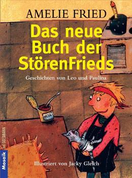 Das neue Buch der StörenFrieds: Geschichten von Leo und Paulina - Illustriert von Jacky Gleich - Amelie Fried