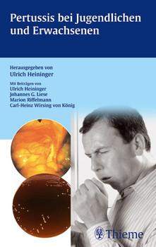 Pertussis bei Jugendlichen und Erwachsenen - Ulrich Heininger