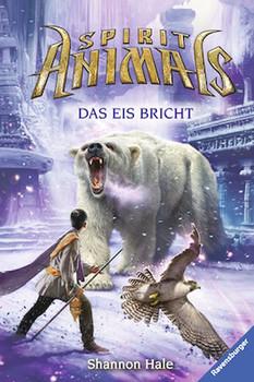 Spirit Animals, Band 4: Das Eis bricht - Shannon Hale  [Gebundene Ausgabe]