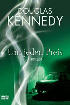 Um jeden Preis: Thriller - Douglas Kennedy