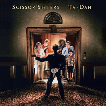 Scissor Sisters - Ta Dah! (Limited Deluxe Edition)