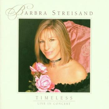 Barbra Streisand - Timeless-Live in Concert