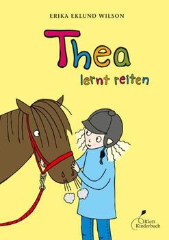 Thea lernt reiten - Erika Eklund Wilson  [Gebundene Ausgabe]