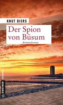 Der Spion von Büsum. Kriminalroman - Knut Diers  [Taschenbuch]