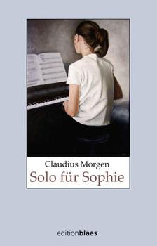 Solo für Sophie - Claudius Morgen [Taschenbuch]