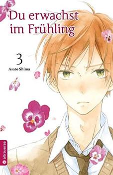 Du erwachst im Frühling 03 - Asato Shima  [Taschenbuch]