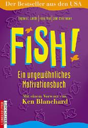 Stephen C. Lundin: Fish! - Ein ungewöhnliches Motivationsbuch - Stephen C. Lundin